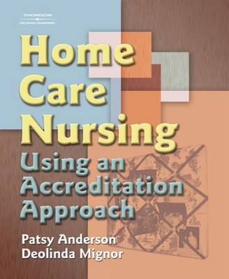 Home Care Nursing Using an Accreditation Approach by Patsy Anderson, Deolinda Mignor