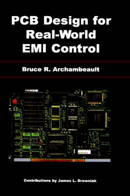 PCB Design for Real-world EMI Control by Bruce Archambeault, James Drewniak