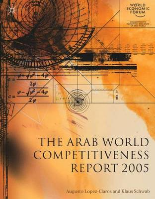 The Arab World Competitiveness Report by Augusto Lopez-Claros