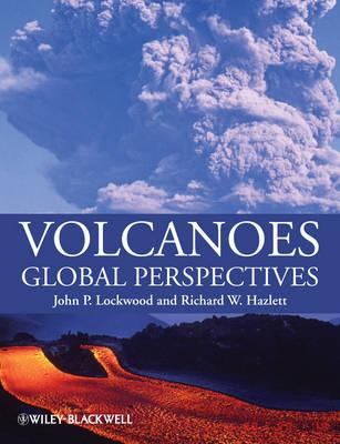 Volcanoes Global Perspectives by John P. Lockwood, Richard W. Hazlett