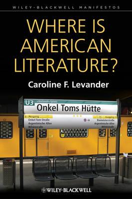 Where is American Literature? by Caroline Field Levander