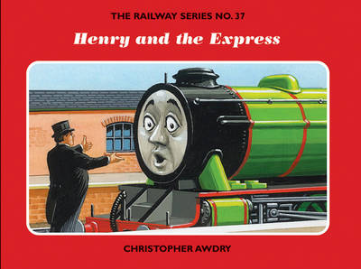 The Railway Series No. 37: Henry and the Express by Christopher Awdry