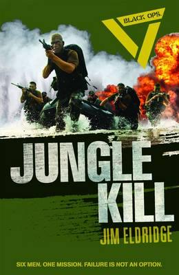 Black Ops: Jungle Kill by Jim Eldridge