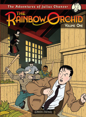 The Rainbow Orchid: The Adventures of Julius Chancer. Volume One by Garen Ewing
