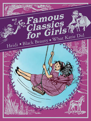 Famous Classics for Girls Heidi, What Katy Did and Black Beauty by Johanna Spyri, Susan Coolidge, Anna Sewell