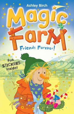 Magic Farm: Friends Forever! by Ashley Birch