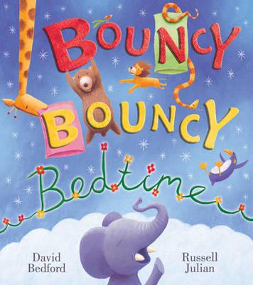 Bouncy Bouncy Bedtime by David Bedford, Julian Russell