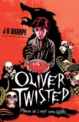 Oliver Twisted by J. D. Sharpe, Charles Dickens