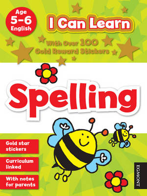 I Can Learn: Spelling Age 5-6 by