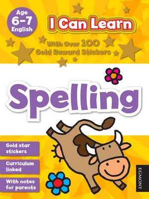 I Can Learn: Spelling Age 6-7 by