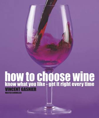 How to Choose Wine by Vincent Gasnier