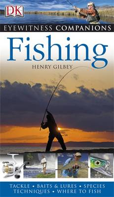 Eyewitness Companions: Fishing by Henry Gilbey