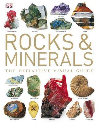 Rocks and Minerals The Definitive Visual Guide by Ronald Bonewitz