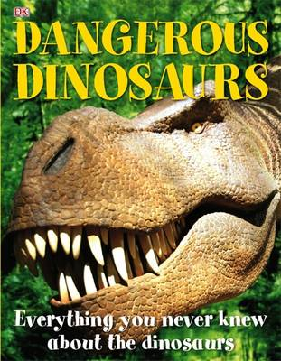 Dangerous Dinosaurs by Carey Scott