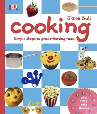 Cooking Simple Steps to Great-tasting Food by Jane Bull