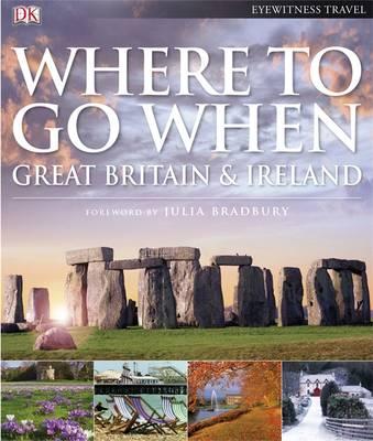 Where to Go When: Great Britain and Ireland by Julia Bradbury
