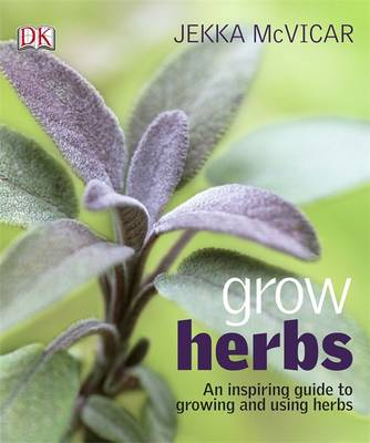 Grow Herbs by Jekka McVicar
