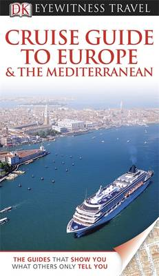 DK Eyewitness Travel Guide: Cruise Guide to Europe and The Mediterranean by
