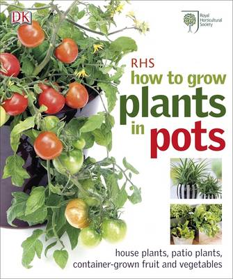 RHS How to Grow Plants in Pots by Martyn Cox