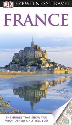 DK Eyewitness Travel Guide: France by