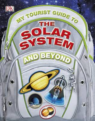 My Tourist Guide to the Solar System...and Beyond by Lewis Dartnell