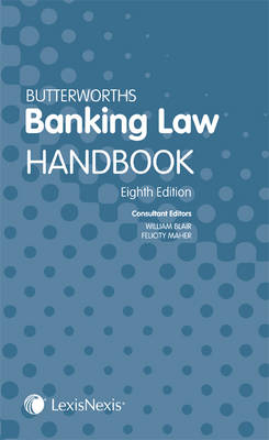 Butterworths Banking Law Handbook by The Hon Mr Justice William Blair