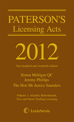 Paterson's Licensing Acts 2012 by Jeremy Phillips