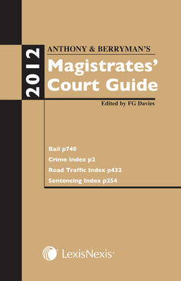 Anthony and Berryman's Magistrates' Court Guide by F.G. Davies