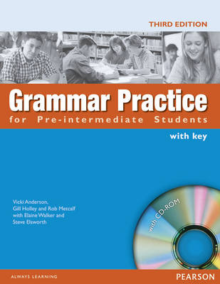 Grammar Practice for Intermediate Student Book with Key Pack by Rob Metcalf, MIcheal Holley, Steve Elsworth, Vicki Anderson