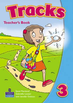 Tracks (Global) Teacher's Book by Gabriella Lazzeri, Steve Marsland, Jennifer Dobson