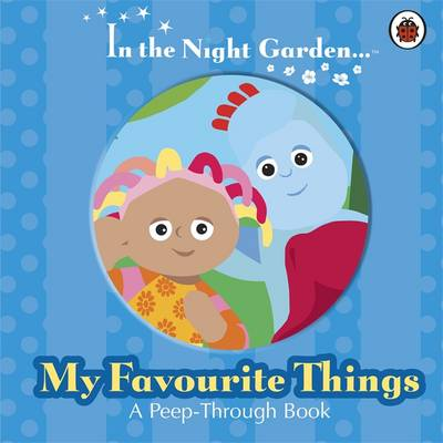 In the Night Garden: My Favourite Things by