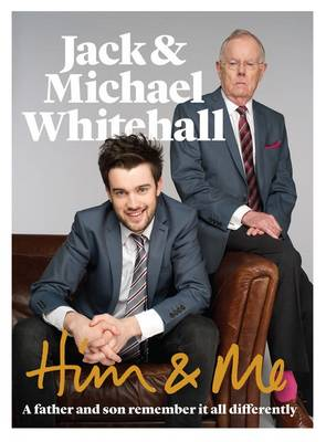 Him & Me by Jack Whitehall, Michael Whitehall