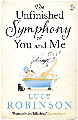 The Unfinished Symphony of You and Me by Lucy Robinson