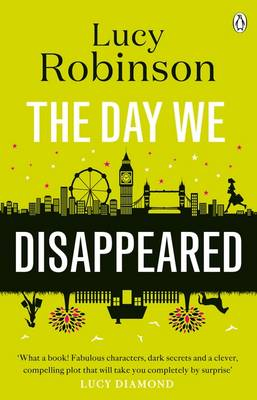 The Day We Disappeared by Lucy Robinson