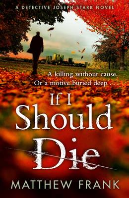 If I Should Die by Matthew Frank