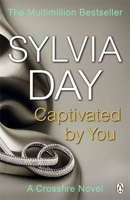 Captivated by You A Crossfire Novel by Sylvia Day