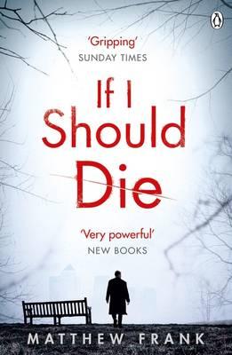 If I Should Die by Matthew Frank