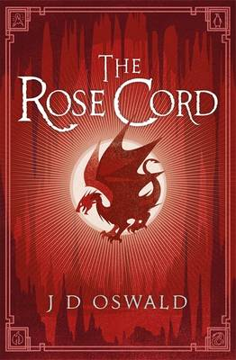 The Rose Cord by J.D. Oswald