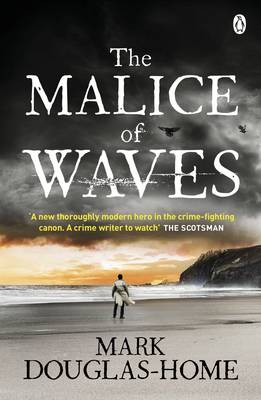 The Malice of Waves by Mark Douglas-Home