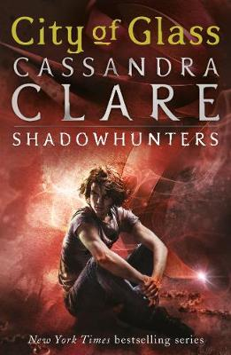 City of Glass (The Mortal Instruments 3) by Cassandra Clare
