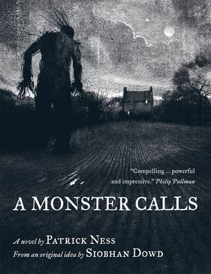 A Monster Calls by Siobhan Dowd, Patrick Ness