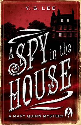 Agency Bk 1: A Spy In The House by Y. S. Lee
