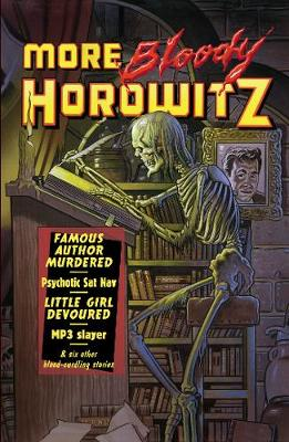 More Bloody Horowitz by Anthony Horowitz