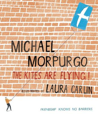 The Kites are Flying! by Michael, M. B. E. Morpurgo