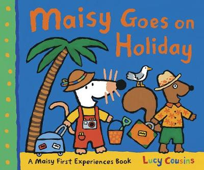Maisy Goes on Holiday by Lucy Cousins