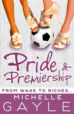 Pride and Premiership by Michelle Gayle