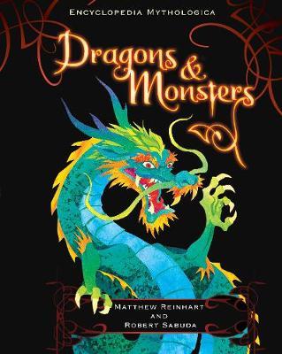 Encyclopedia Mythologica: Dragons and Monsters by Matthew Reinhart, Robert Sabuda