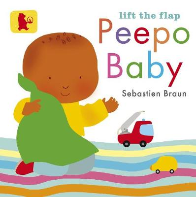 Lift the Flap: Peepo Baby by Sebastien Braun