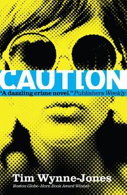 Blink and Caution by Tim Wynne-Jones