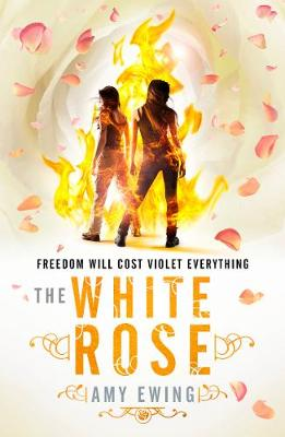The Lone City 2: The White Rose by Amy Ewing